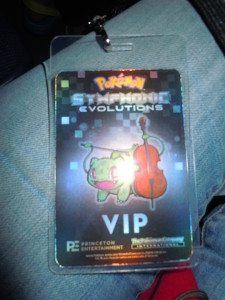 The Pokemon Symphonic Evolutions VIP pass. Photo by Deborah Abrams Kaplan